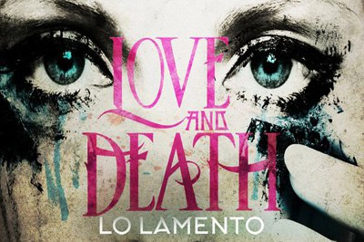 Love and Death - Lo Lamento