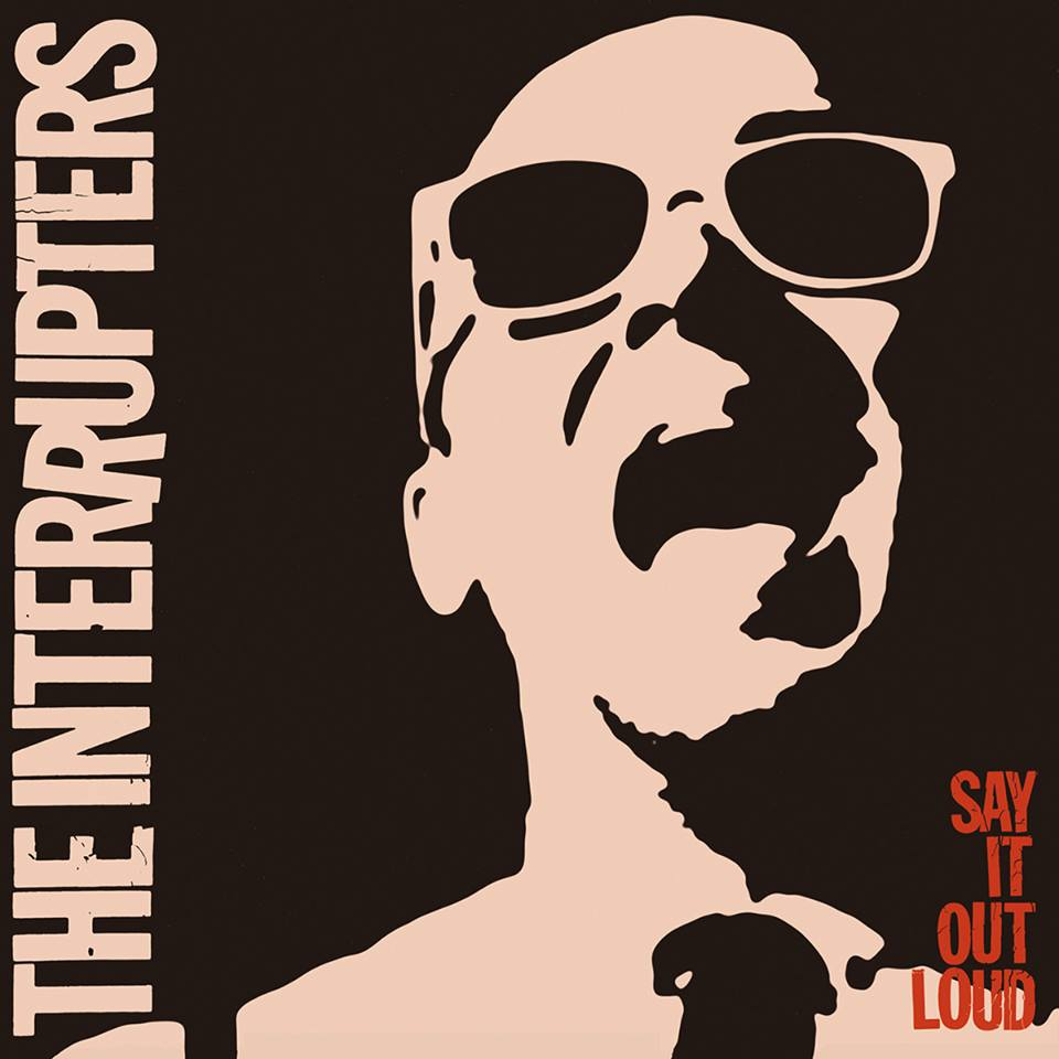 The Interrupters_Say It Out Loud