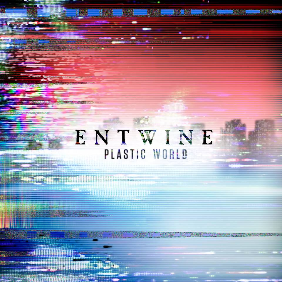 ENTWINE_Plastic World